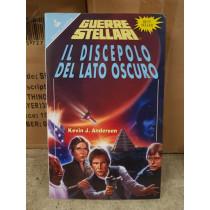 Guerre Sellari Star Wars IL DISCEPOLO DEL LATO OSCURO DI KEVIN J. ANDERSON