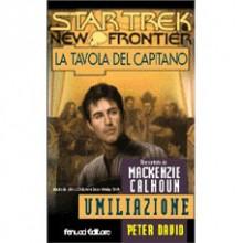 """Star Trek Ciclo """"La tavola del Capitano"""" – Umiliazione"""" – 132"""