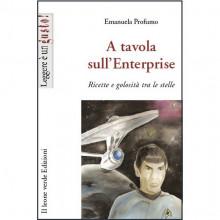 Star Trek A tavola sull'Enterprise – Ricette e curiosità tra le stelle