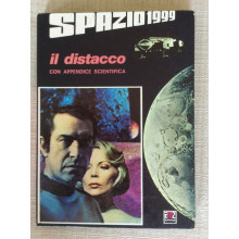 SERIE TELEVISIVA SPAZIO 1999 LIBRO IL DISTACCO - CON APPENDICE SCIENTIFICA-1977